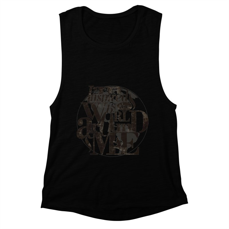 I'm Inspired By The World Around Me Women's Muscle Tank by Mrc's Artist Shop
