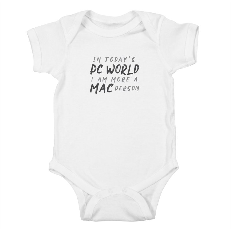 In today's PC World I am more a MAC Person Kids Baby Bodysuit by Mrc's Artist Shop