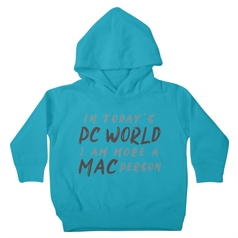 In today's PC World I am more a MAC Person Kids Toddler Pullover Hoody by Mrc's Artist Shop