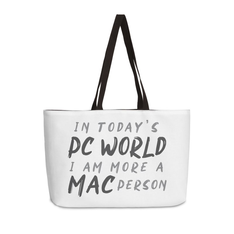 In today's PC World I am more a MAC Person Accessories Weekender Bag Bag by Mrc's Artist Shop