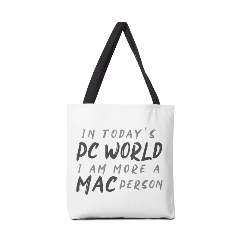 In today's PC World I am more a MAC Person Accessories Bag by Mrc's Artist Shop