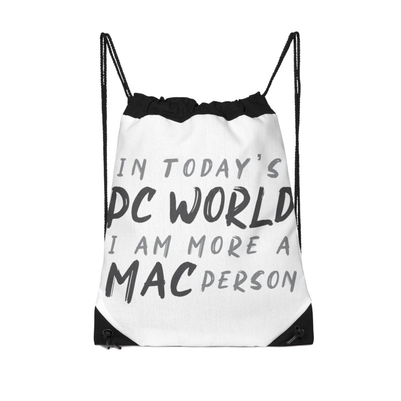 In today's PC World I am more a MAC Person Accessories Drawstring Bag Bag by Mrc's Artist Shop