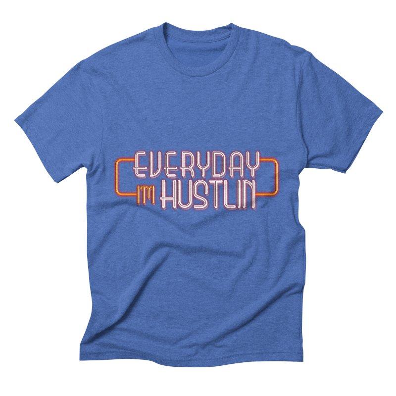 Everyday I'm Hustlin Men's T-Shirt by Mrc's Artist Shop