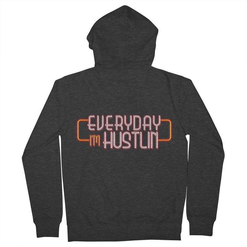 Everyday I'm Hustlin Men's Zip-Up Hoody by Mrc's Artist Shop