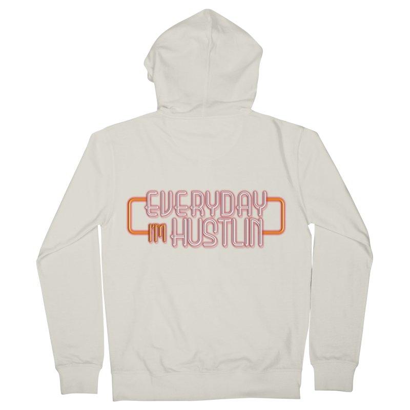 Everyday I'm Hustlin Men's Zip-Up Hoody by Mrc's Artist Shop