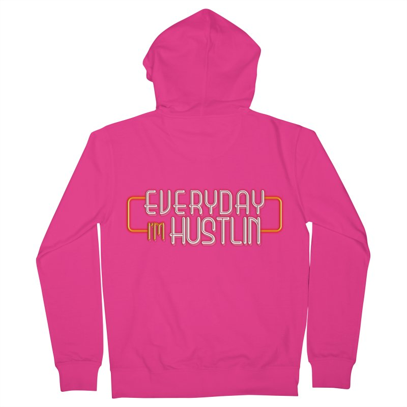 Everyday I'm Hustlin Men's French Terry Zip-Up Hoody by Mrc's Artist Shop