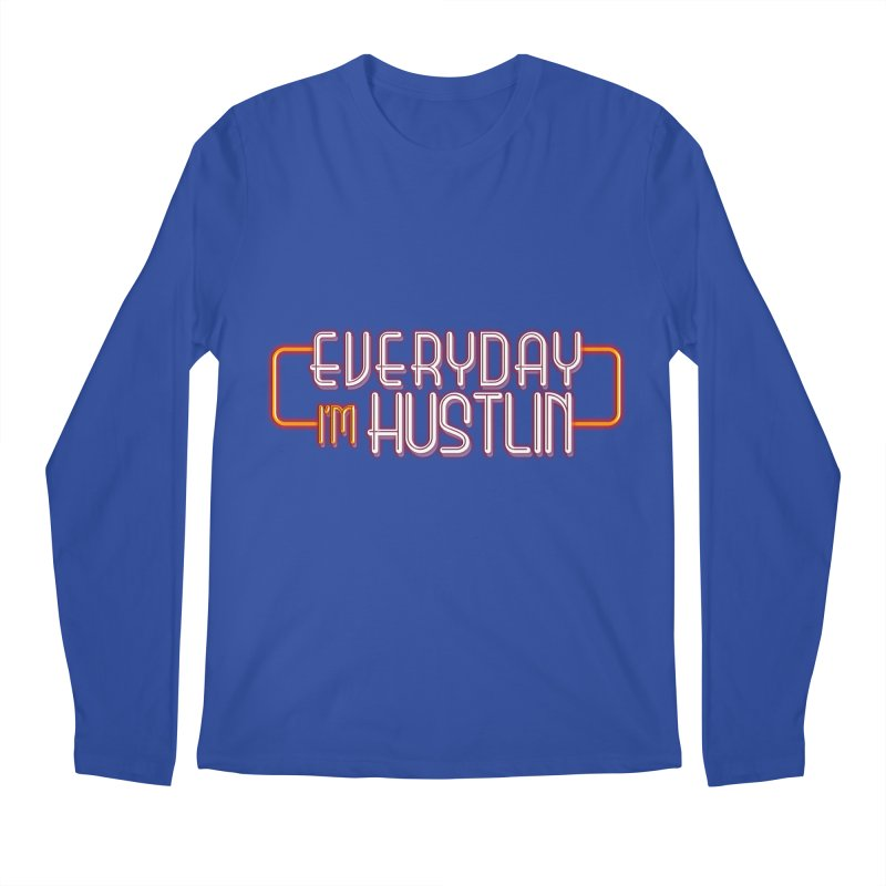 Everyday I'm Hustlin Men's Regular Longsleeve T-Shirt by Mrc's Artist Shop