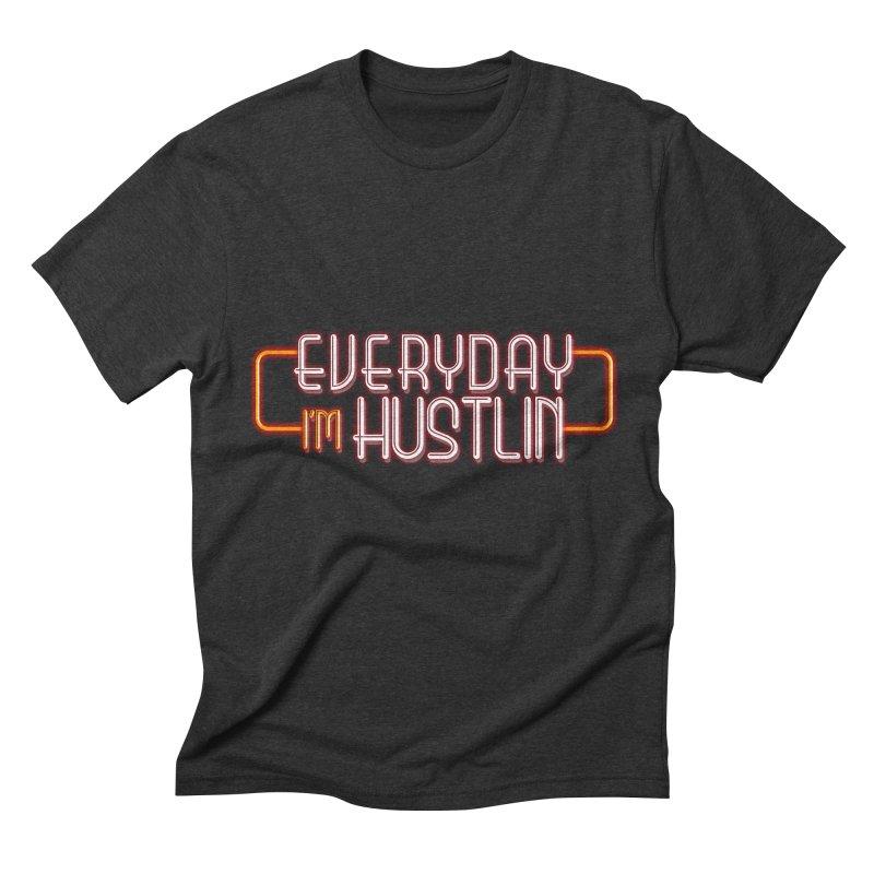 Everyday I'm Hustlin Men's Triblend T-Shirt by Mrc's Artist Shop