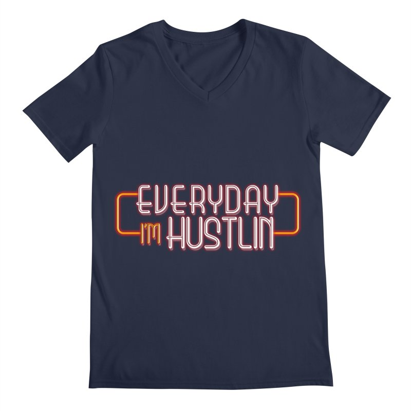 Everyday I'm Hustlin Men's Regular V-Neck by Mrc's Artist Shop
