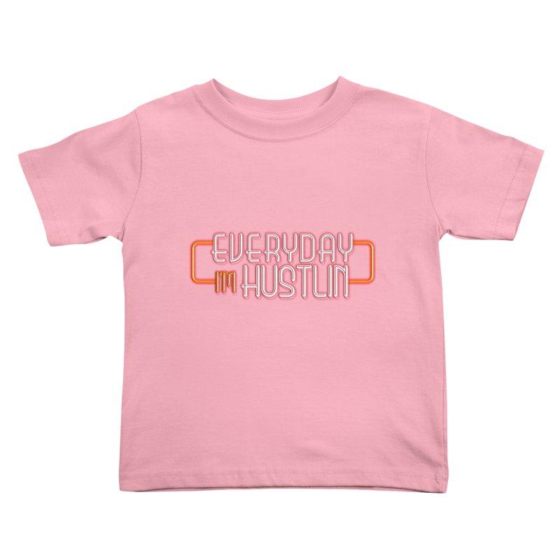 Everyday I'm Hustlin Kids Toddler T-Shirt by Mrc's Artist Shop