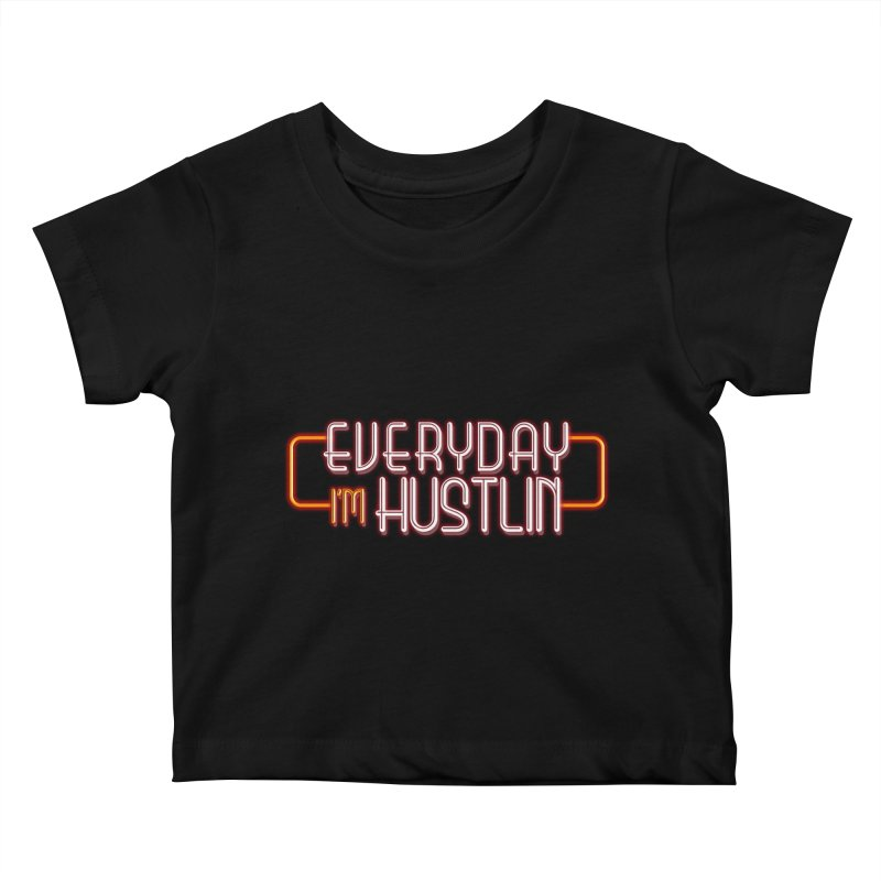 Everyday I'm Hustlin Kids Baby T-Shirt by Mrc's Artist Shop