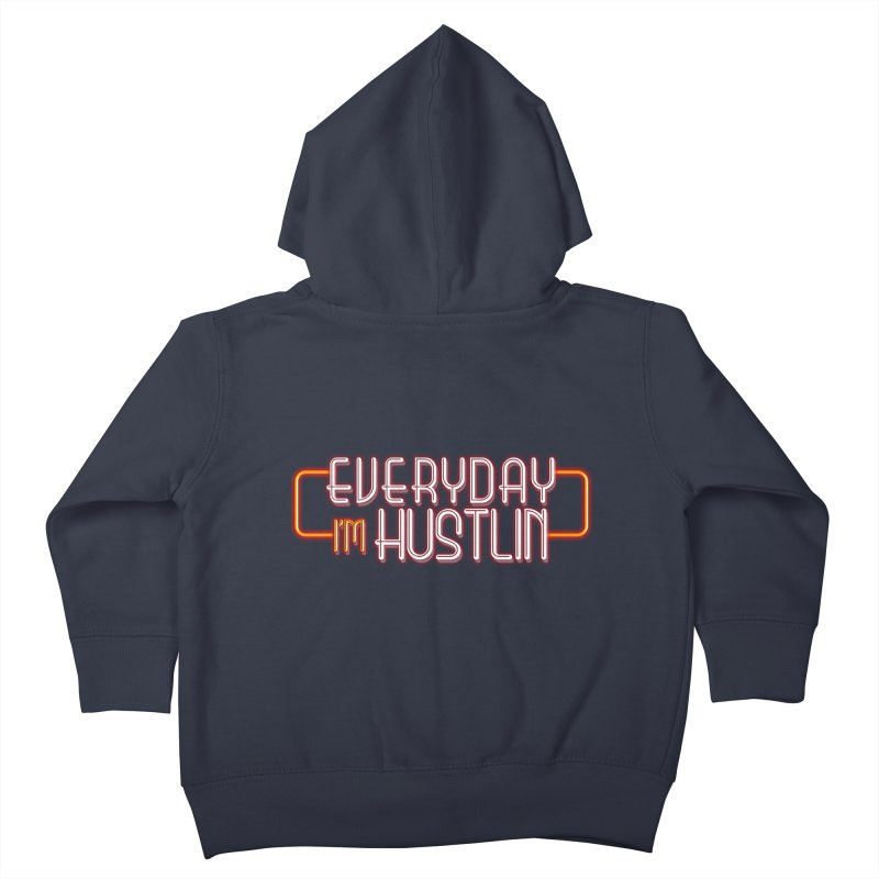 Everyday I'm Hustlin Kids Toddler Zip-Up Hoody by Mrc's Artist Shop