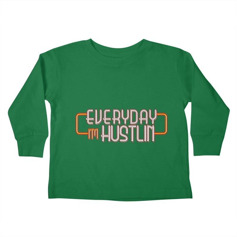 Everyday I'm Hustlin Kids Toddler Longsleeve T-Shirt by Mrc's Artist Shop