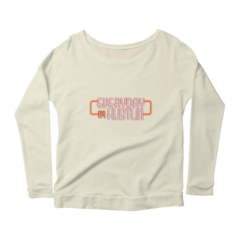 Everyday I'm Hustlin Women's Scoop Neck Longsleeve T-Shirt by Mrc's Artist Shop
