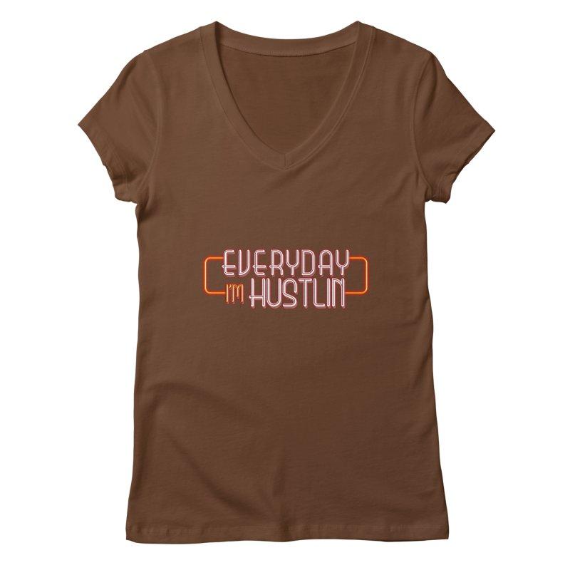 Everyday I'm Hustlin Women's V-Neck by Mrc's Artist Shop