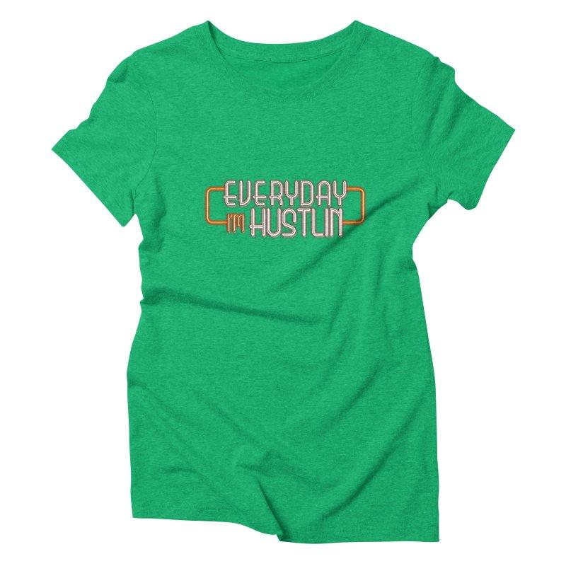 Everyday I'm Hustlin Women's Triblend T-shirt by Mrc's Artist Shop