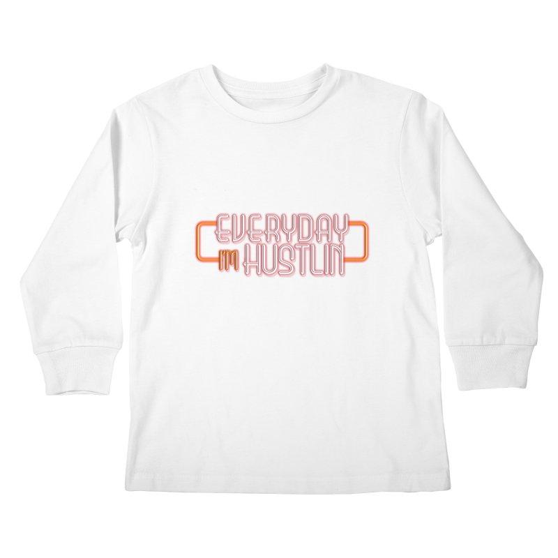 Everyday I'm Hustlin Kids Longsleeve T-Shirt by Mrc's Artist Shop