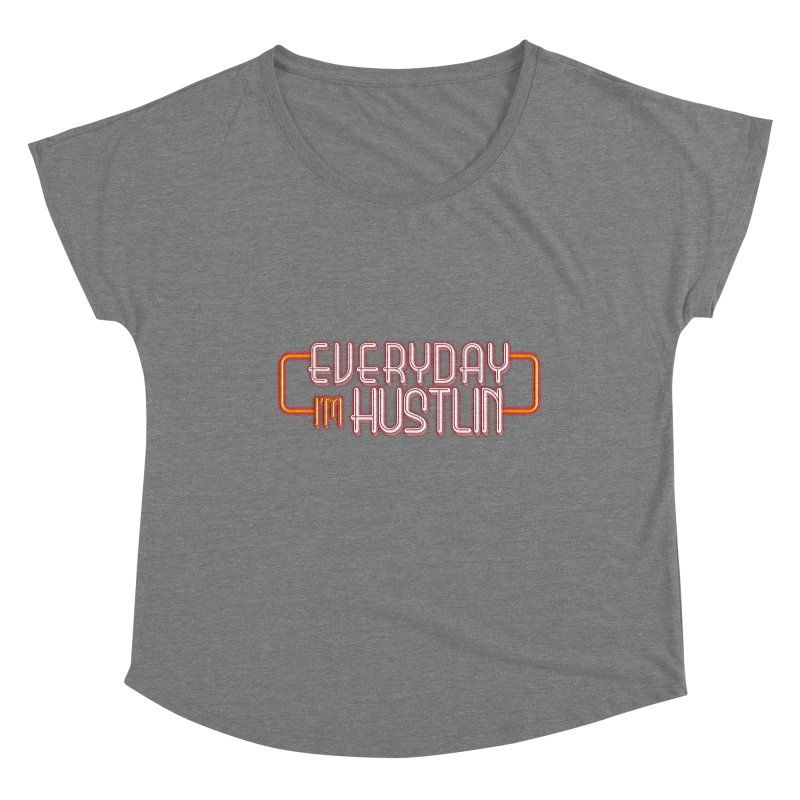 Everyday I'm Hustlin Women's Scoop Neck by Mrc's Artist Shop