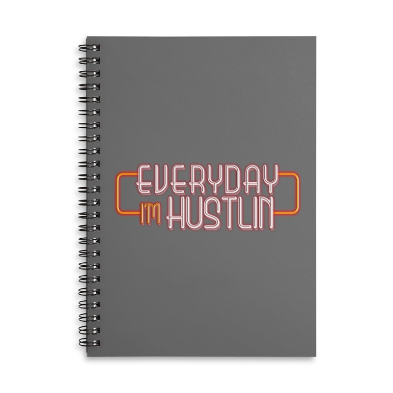 Everyday I'm Hustlin Accessories Lined Spiral Notebook by Mrc's Artist Shop