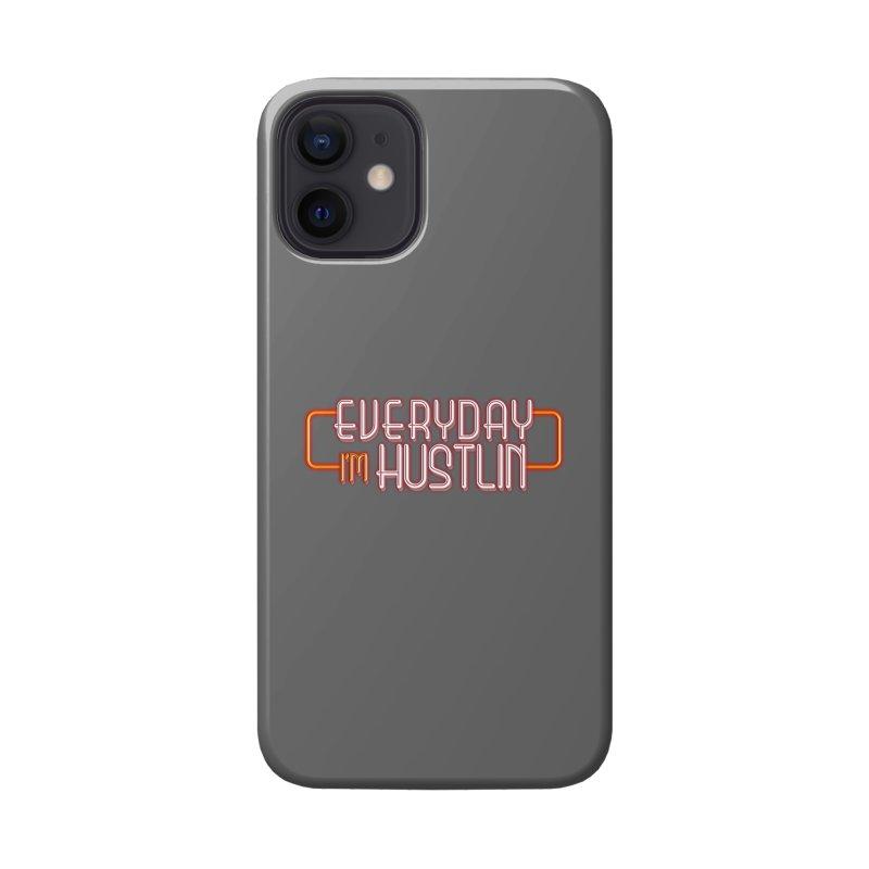 Everyday I'm Hustlin Accessories Phone Case by Mrc's Artist Shop