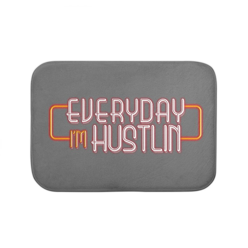 Everyday I'm Hustlin Home Bath Mat by Mrc's Artist Shop