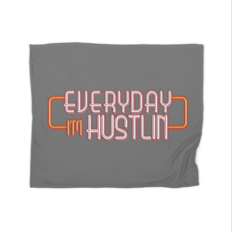 Everyday I'm Hustlin Home Blanket by Mrc's Artist Shop