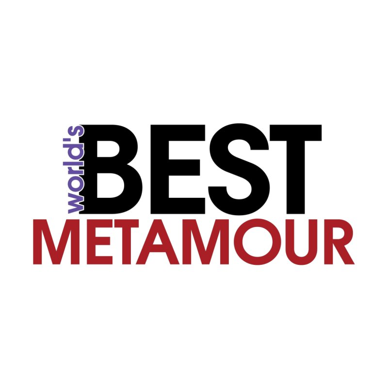 World's Best Metamour by Multiamory's Shop