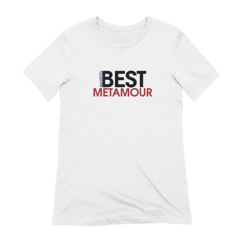 World's Best Metamour Women's Extra Soft T-Shirt by Multiamory's Shop