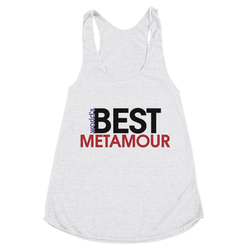 World's Best Metamour Women's Racerback Triblend Tank by Multiamory's Shop