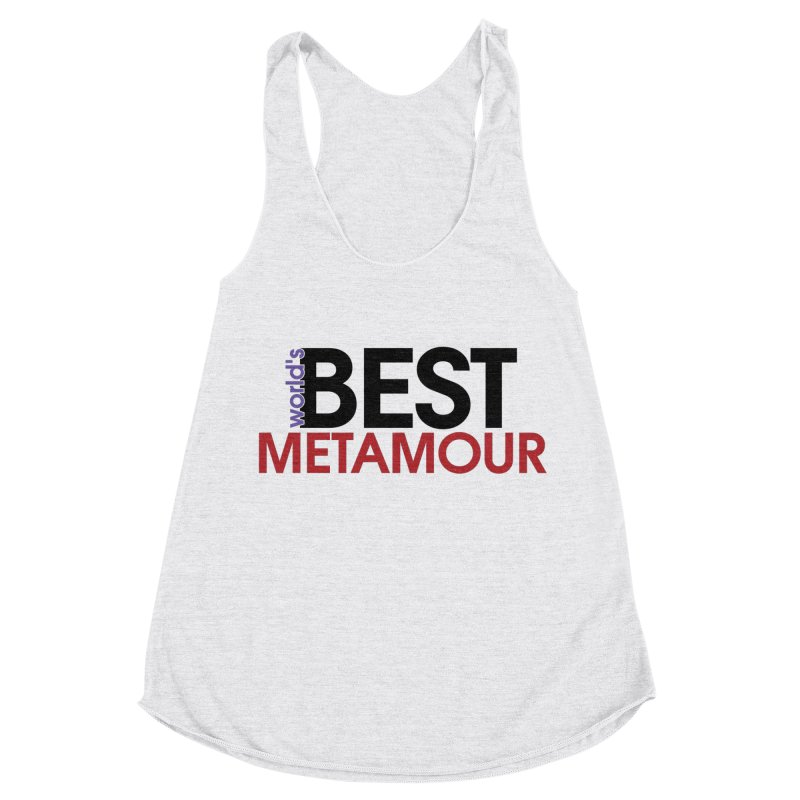 World's Best Metamour in Women's Racerback Triblend Tank Heather White by Multiamory's Shop