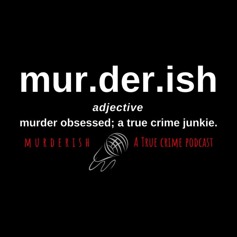 mur.der.ish adjective logo with mic by Murderish