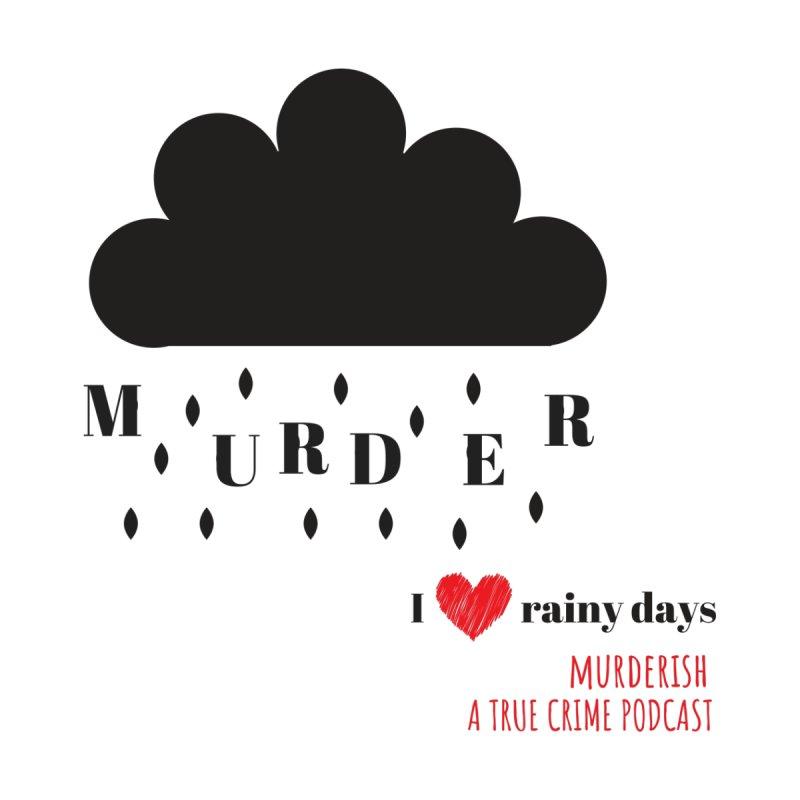 It's Raining Murder by Murderish