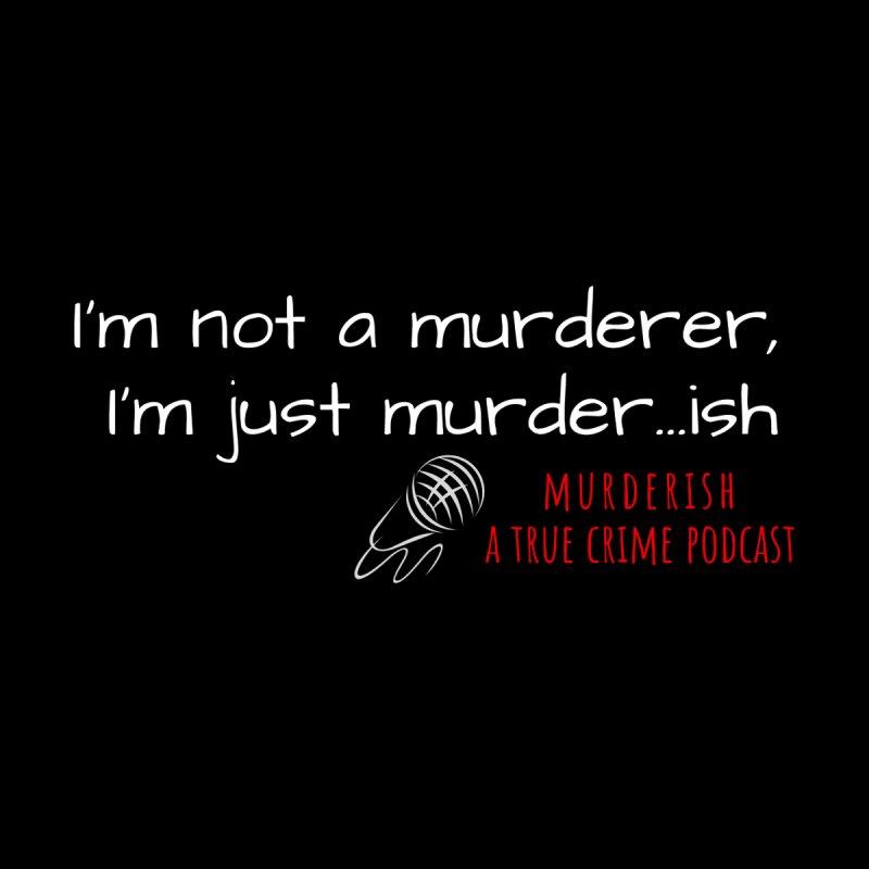 Just Murder...ish by Murderish