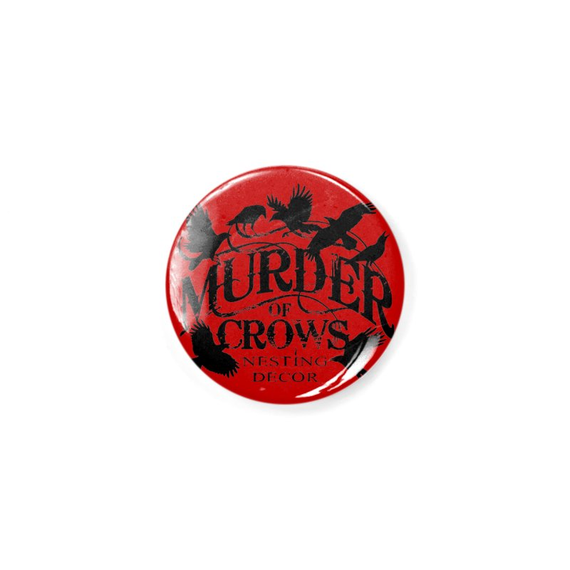 Murder of Crows Nesting Decor Logo Accessories Button by Murder of Crows Nesting Decor Artist Shop
