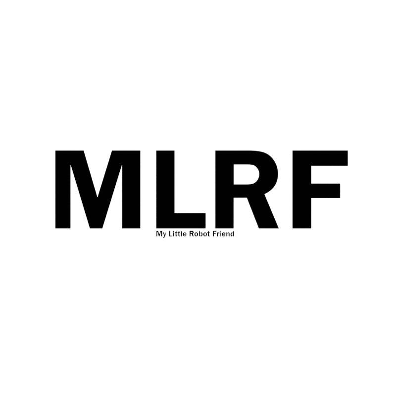 MLRF (MyLittleRobotFriend) Men's T-Shirt by MyLittleRobotFriend 's Artist Shop
