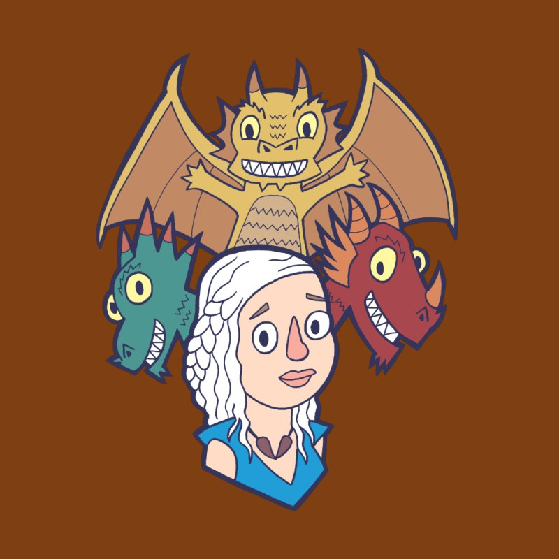 Mother Of Dragons by My Pal Mark