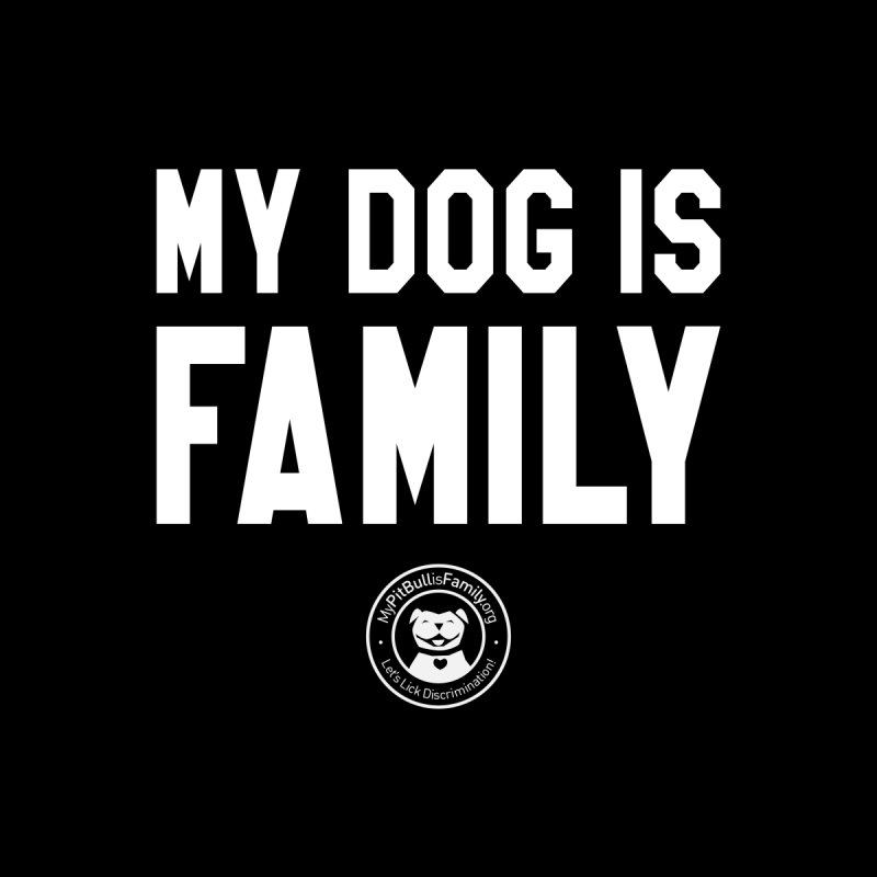 MPBIF My Dog is Family Women's Longsleeve T-Shirt by My Pit Bull is Family Shop