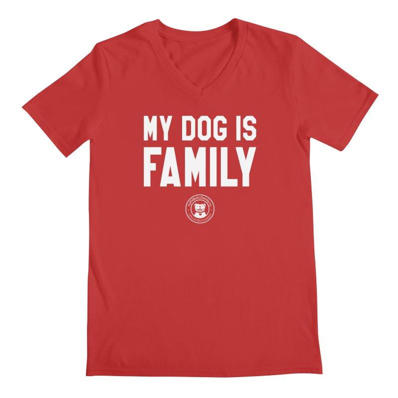 MPBIF My Dog is Family Men's V-Neck by My Pit Bull is Family Shop