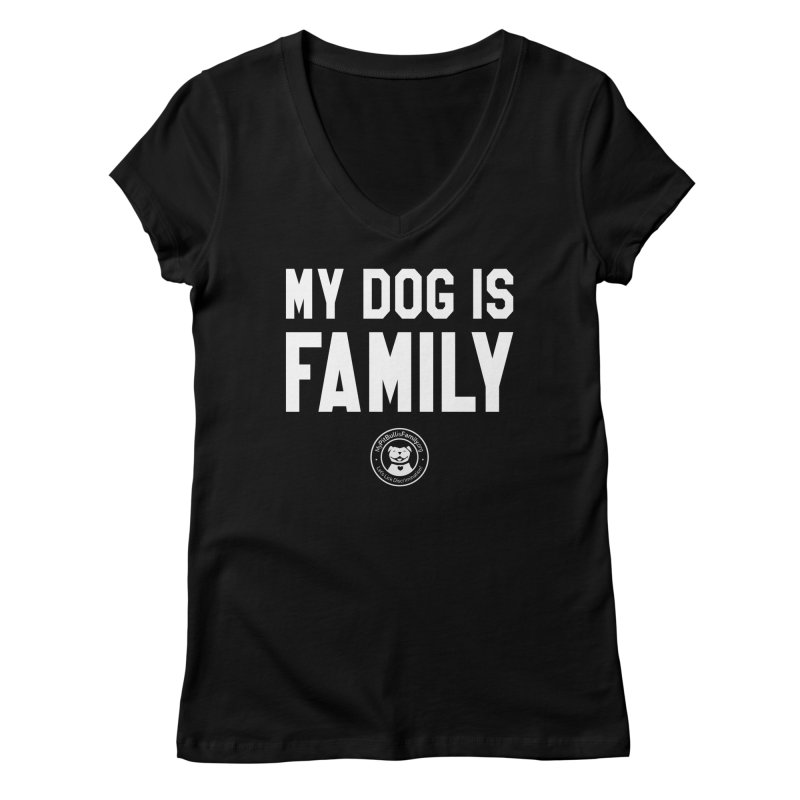 MPBIF My Dog is Family Women's V-Neck by My Pit Bull is Family Shop