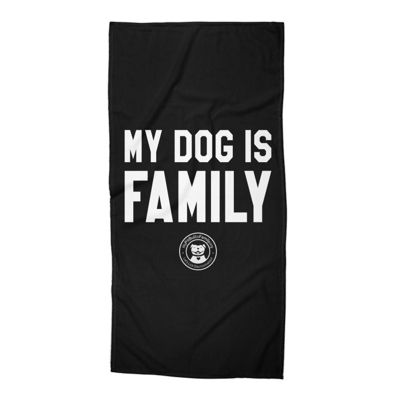 MPBIF My Dog is Family Accessories Beach Towel by My Pit Bull is Family Shop
