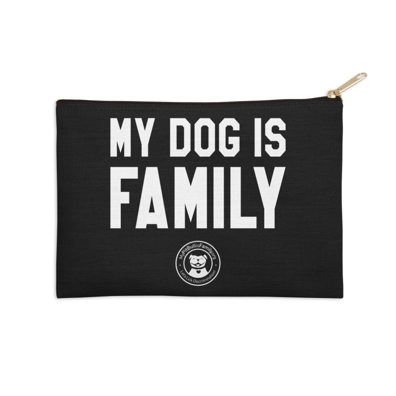 MPBIF My Dog is Family Accessories Zip Pouch by My Pit Bull is Family Shop