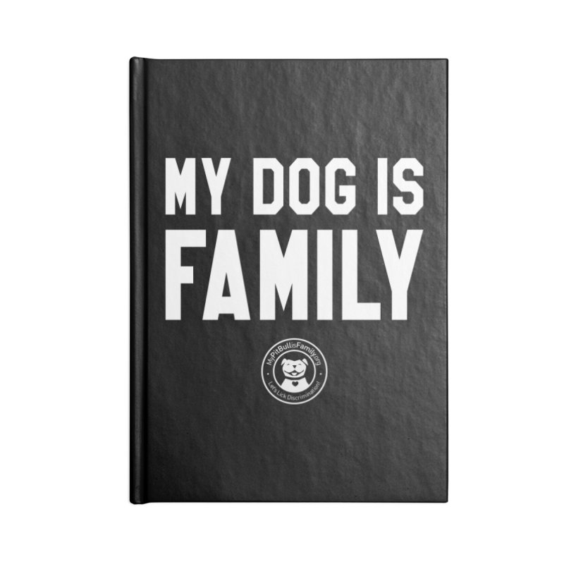 MPBIF My Dog is Family Accessories Notebook by My Pit Bull is Family Shop