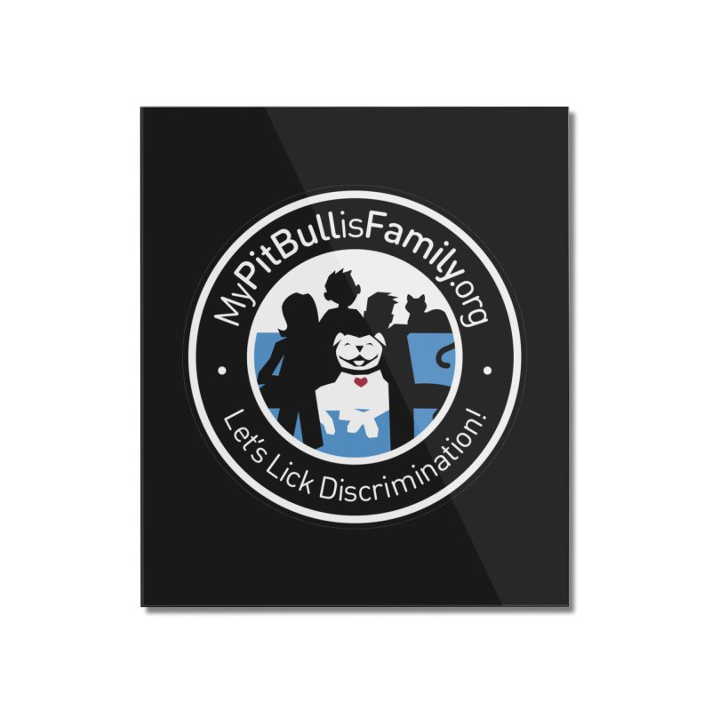 MPBIF Family Logo Home Mounted Acrylic Print by My Pit Bull is Family Shop