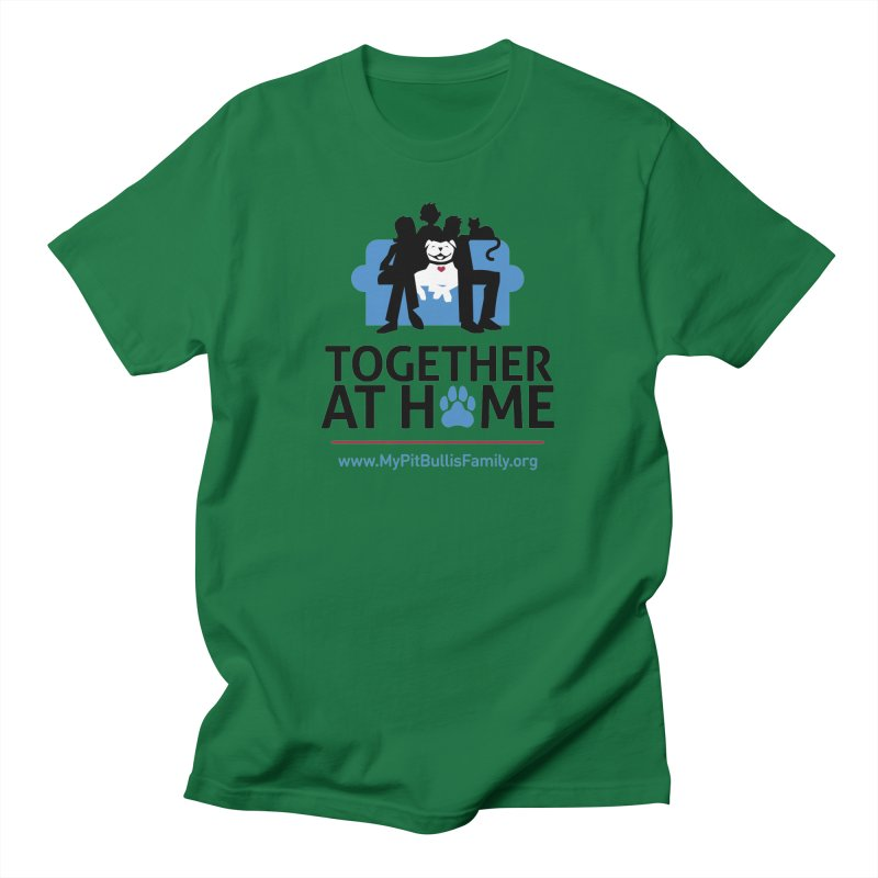 MPBIF Together at Home Men's T-Shirt by My Pit Bull is Family Shop
