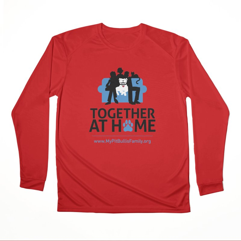 MPBIF Together at Home Men's Longsleeve T-Shirt by My Pit Bull is Family Shop