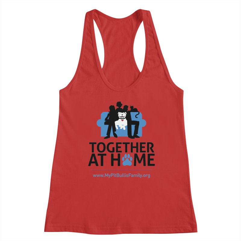 MPBIF Together at Home Women's Tank by My Pit Bull is Family Shop