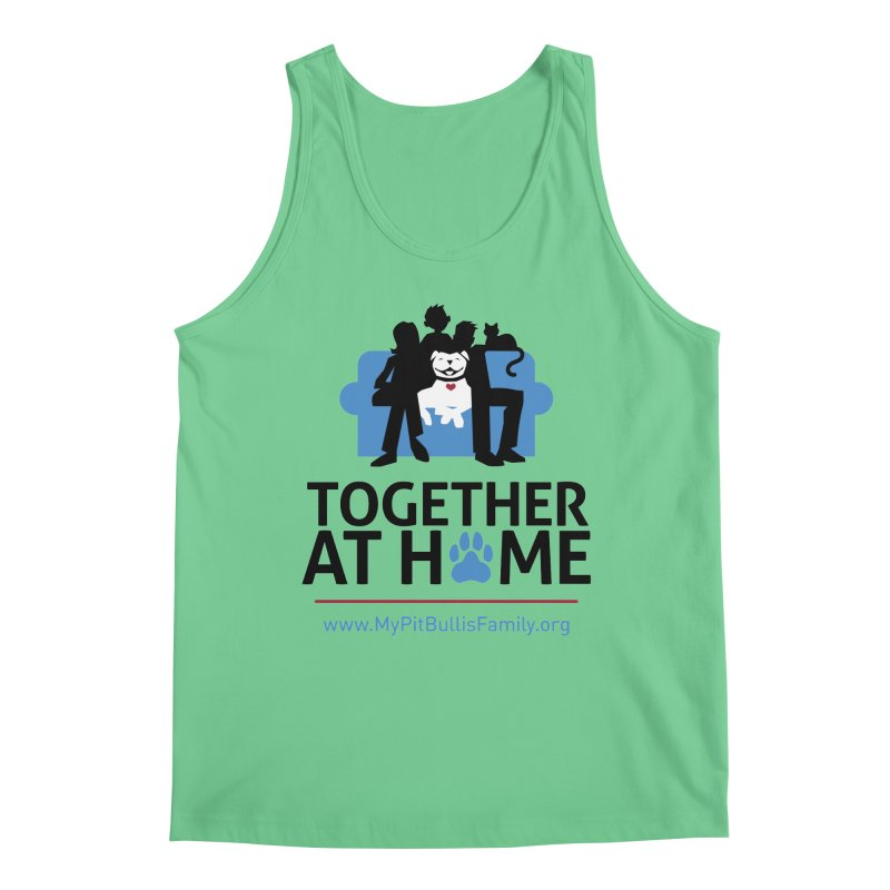 MPBIF Together at Home Men's Tank by My Pit Bull is Family Shop