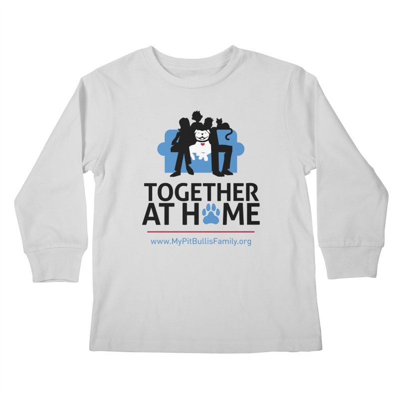 MPBIF Together at Home Kids Longsleeve T-Shirt by My Pit Bull is Family Shop