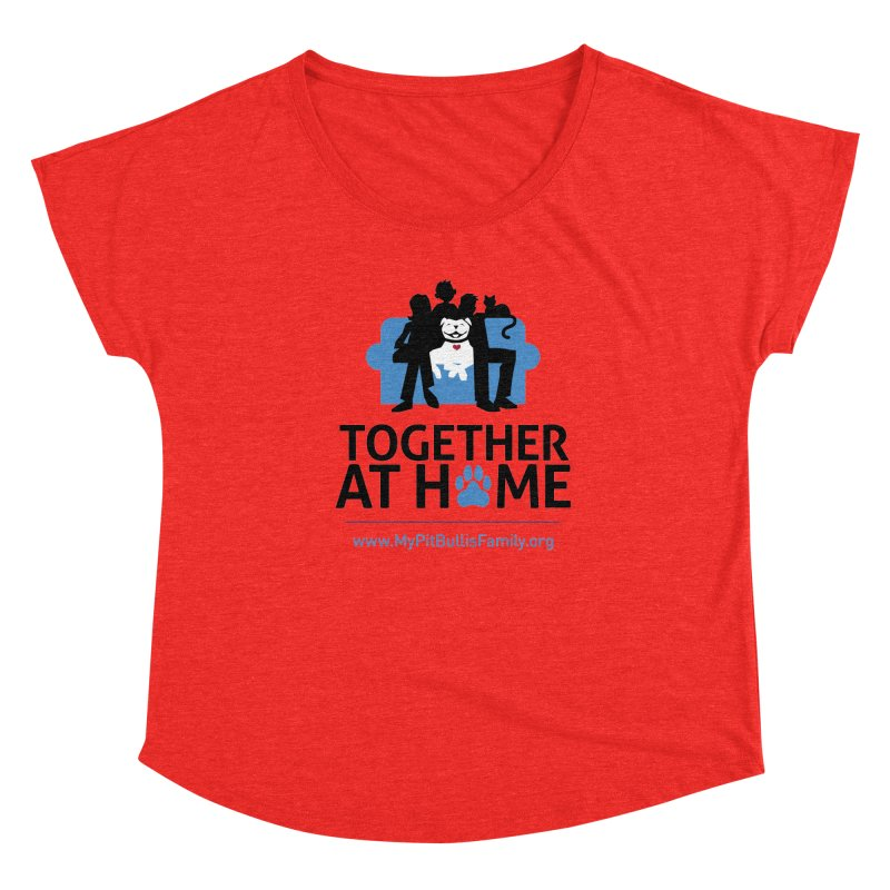 MPBIF Together at Home Women's Scoop Neck by My Pit Bull is Family Shop
