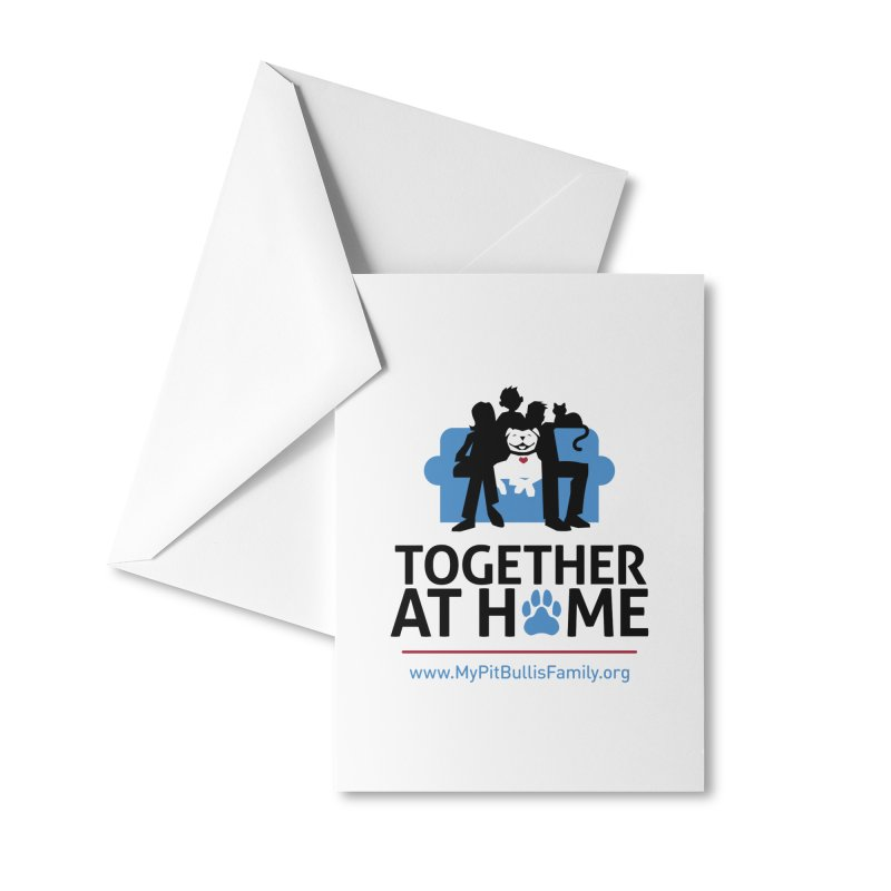 MPBIF Together at Home Accessories Greeting Card by My Pit Bull is Family Shop